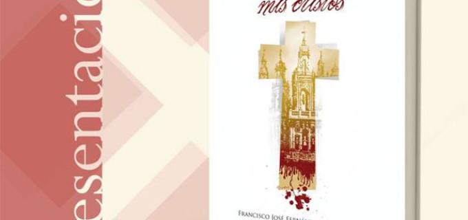 """Nuevo libro """"Las voces de mis Cristos"""" de Francisco J. Fernández-Pro"""