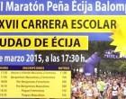 """XXVII Carrera Escolar """"Ciudad de Écija"""" y XVII Maratón """"Écija Balompié"""""""