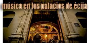 """El mes de julio contará de nuevo con la """"Música en los Palacios de Écija"""""""