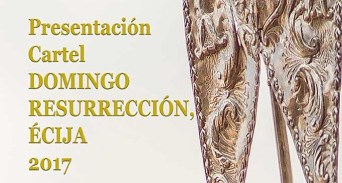 Presentación Cartel Domingo Resurrección, Écija 2017