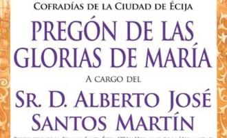 Pregón de las Glorias de María de Écija a cargo de Alberto José Santos