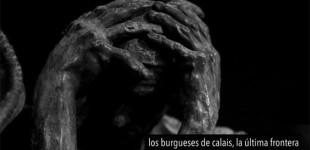 La última película del Director de Cine de Écija, Jesús Armesto, LOS BURGUESES DE CALAIS, LA ÚLTIMA FRONTERA, seleccionada para el 15 FESTIVAL DE CINE EUROPEO DE SEVILLA