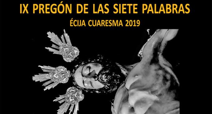 El Colectivo de Pregoneros de Écija y su Taller de Saetas celebran el Pregón de las Siete Palabras 2019