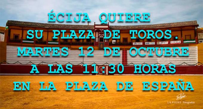 Concentración en la Plaza del Salón para la reapertura de la Plaza de Toros de Écija. Un patrimonio abandonado que los ecijanos quieren recuperar.